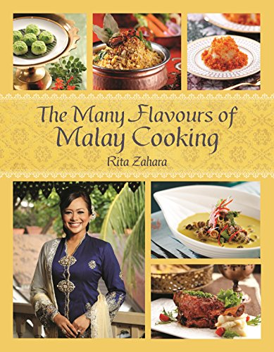 The Many Flavours of Malay Cooking by Rita Zahara