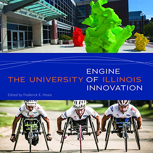 The University of Illinois: Engine of Innovation