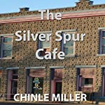 The Silver Spur Cafe: Bud Shumway Mystery, Book 5 | Chinle Miller