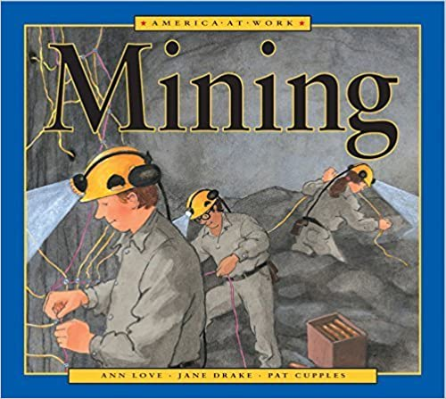 Book America at Work: Mining by Ann Love (2002-01-09)