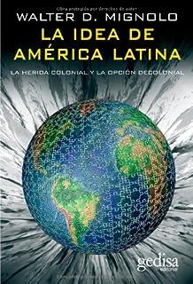 La Idea De América Latina (Bip (Biblioteca Iberoamericana De Pensamiento)) (Spanish