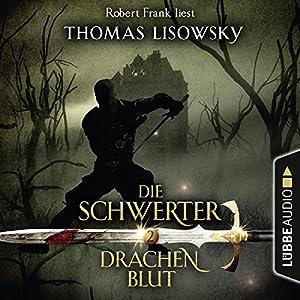 Drachenblut (Die Schwerter 2) Hörbuch