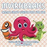 img - for Invertebrates: Animal Group Science Book For Kids | Children's Zoology Books Edition book / textbook / text book