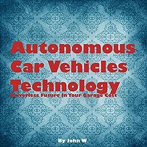 Autonomous Car Vehicles Technology Audiobook
