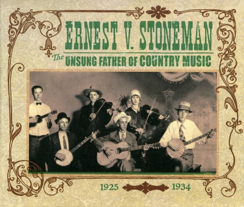 Ernest V. Stoneman: The Unsung Father Of Country Music 1925-1934 by 5-String Productions