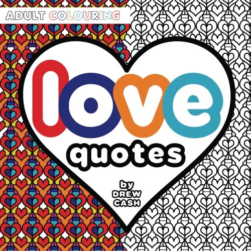 Love Quotes: Adult Colouring (Adult Colouring Quotes) (Volume 1)