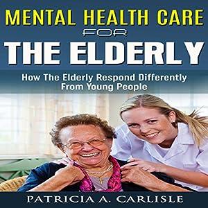 Mental Health Care for the Elderly Audiobook