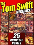 The Tom Swift MEGAPACK®: 25 Complete Novels