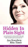 Hidden In Plain Sight: A Conversation About The Advantage Hidden In Plain Sight That Helps Professionals, Business Owners And Entrepreneurs Build A Successful Business Doing What They Love