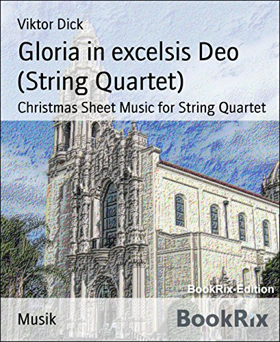 Christmas Bach Sheet Music (Gloria in excelsis Deo (String Quartet): Christmas Sheet Music for String Quartet)