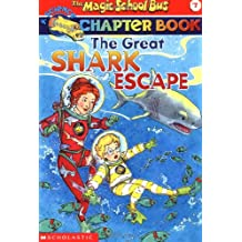 The Magic School Bus Chapter Book #7: The Great Shark Escape