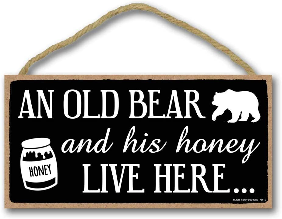 Honey Dew Gifts Family Signs, Old Bear and His Honey Live Here 5 inch by 10 inch Hanging Wall Art, Decorative Wood Sign Funny Home Decor
