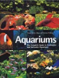 Aquariums: The Complete Guide to Freshwater and Saltwater Aquariums offers