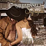 The Submissive Suffragette: Lone Star Love, Book 1 | Amelia Smarts