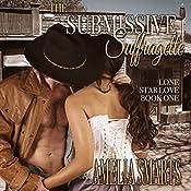 The Submissive Suffragette: Lone Star Love, Book 1 | Amelia Smarts