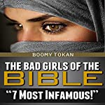 The Bad Girls of the Bible: 7 Most Infamous | Boomy Tokan