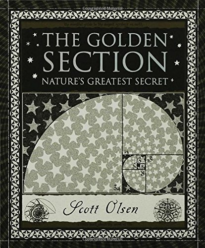 The Golden Section: Nature's Greatest Secret (Wooden Books)