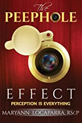 The Peephole Effect: Perception Is Everything Paperback