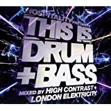 This Is Drum 'n' Bass: Mixed By High Contrast and London Elektricity