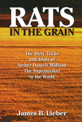 Rats in the Grain: The Dirty Tricks and Trials of Archer Daniels Midland, the Supermarket to the World (Best Commercial Rat Food)