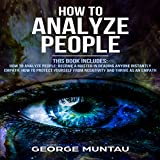 #9: How to Analyze People: Your Complete Guide to Become a Master in Reading Anyone Instantly and How to Protect Yourself from Negativity and Thrive as an Empath
