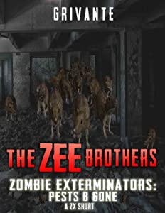 The Zee Brothers: Pests B' Gone: A ZX Short (Zombie Exterminators Book 6)