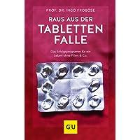 Raus aus der Tablettenfalle!: Das Erfolgsprogramm für ein Leben ohne Pillen & Co. (GU Einzeltitel Gesundheit/Alternativheilkunde)