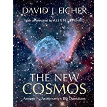 The New Cosmos: Answering Astronomy's Big Questions