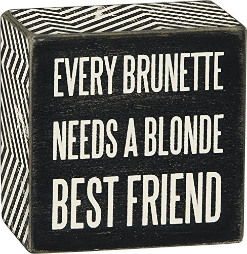 Primitives by Kathy Box Sign - Every Brunette Needs A Blonde (Blonde Wood Box)