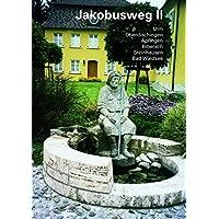 Jakobusweg, Bd.2, Ulm, Oberdischingen, Äpfingen, Biberach, Steinhausen, Bad Waldsee