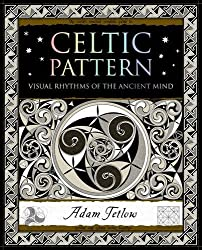 Celtic Pattern: Visual Rhythms of the Ancient Mind (Wooden Books)