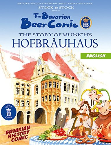 The Bavarian Beer Comic. The Story of Munich's Hofbrauhaus