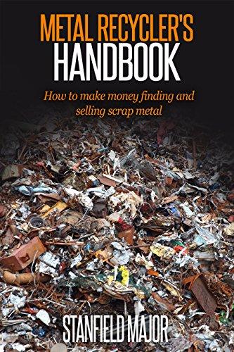 Metal Brass Scrap - Metal Recycler's Handbook: How to make money finding and selling scrap metal