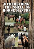 Remembering the Smell of Horse Manure, Sallie J. Herpel, 1479777560