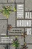 Nature All Around Us, , 0226922758