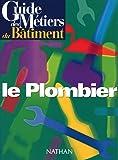 Guide des metiers du bâtiment. le plombier