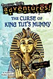 img - for The Curse of King Tut's Mummy (Totally True Adventures): How a Lost Tomb Was Found book / textbook / text book