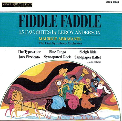 Fiddle Faddle Leroy Anderson (Leroy Anderson: Fiddle Faddle)