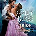 The Duke of Defiance: The Untouchables, Book 5 Audiobook by Darcy Burke Narrated by Marian Hussey