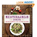 Mediterranean Cooking: More than 150 Favorites to Enjoy with Family and Friends