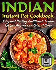 Indian Instant Pot Cookbook: Easy, Healthy Traditional Indian Recipes Anyone Can Cook at Home (English Edition