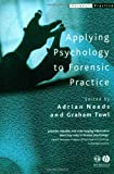 Applying Psychology to Forensic Practice 9781405105422