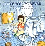 Love You Forever, Robert Munsch, 1895565669