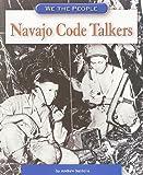 Navajo Code Talkers (We the People: Modern America)