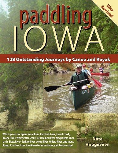Paddling Iowa: 128 Outstanding Journeys by Canoe and Kayak -  Nate Hoogeveen, Paperback
