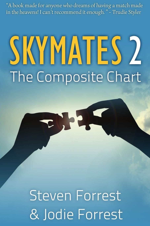 Skymates II The Composite Chart  Forrest, Steven, Forrest, Jodie ...