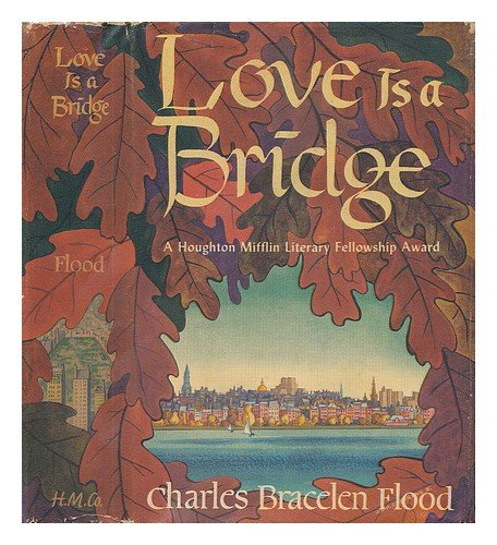 Love Is A Bridge by Charles Bracelen Flood