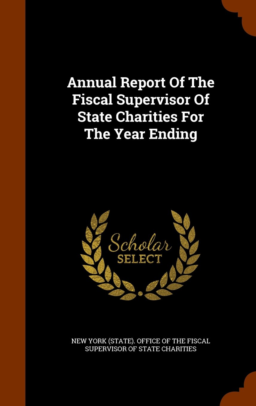 Annual Report Of The Fiscal Supervisor Of State Charities For The Year Ending pdf