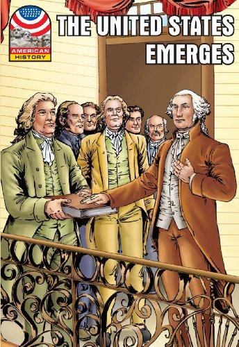 The United States Emerges: 1783-1800- Graphic U.S. History (Saddleback Graphic: U.s. History)