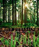 Wild Foresting, Alan Drengson and Duncan Taylor, 0865716161